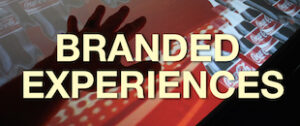 BRANDED EXPERIENCES